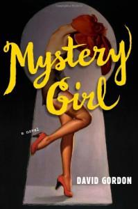 Mystery Girl: A Novel - David Gordon