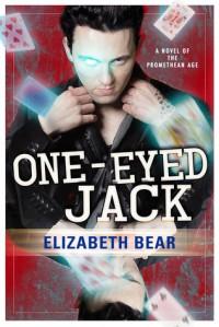 One-Eyed Jack - Elizabeth Bear