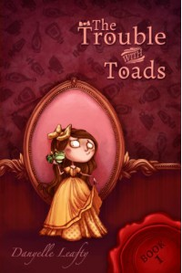 The Trouble With Toads - Danyelle Leafty