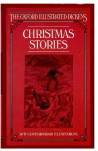 Christmas Stories (The Oxford Illustrated Dickens) - Charles Dickens, Margaret Lane