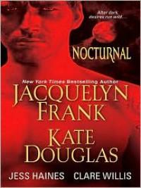 Nocturnal - Jacquelyn Frank, Kate Douglas, Jess Haines, Clare Willis