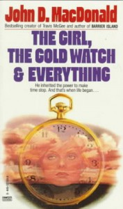 Girl, the Gold Watch and Everything - John D. MacDonald