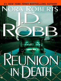 Reunion in Death - 'J. D. Robb', Nora Roberts
