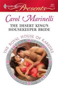 The Desert King's Housekeeper Bride - Carol Marinelli