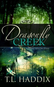 Dragonfly Creek (Firefly Hollow) - T. L. Haddix
