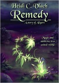 Remedy - Heidi C. Vlach