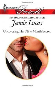 Uncovering Her Nine Month Secret (Harlequin Presents) - Jennie Lucas
