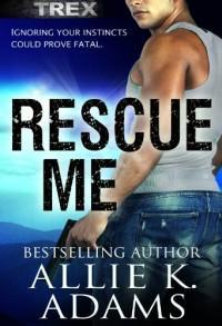 Rescue Me - Allie K. Adams
