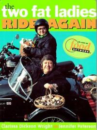 The Two Fat Ladies Ride Again - Jennifer Paterson, Clarissa Dickson Wright