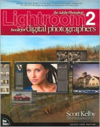 The Adobe Photoshop Lightroom 2 Book for Digital Photographers (Voices That Matter Series) - Scott Kelby