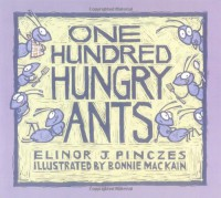 One Hundred Hungry Ants - Elinor J. Pinczes, Bonnie Mackain
