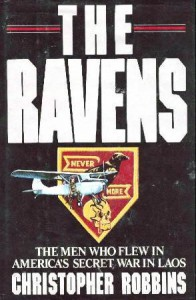 The Ravens: The Men Who Flew In America's Secret War In Laos - Christopher Robbins