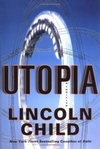 Utopia: A Thriller - Lincoln Child