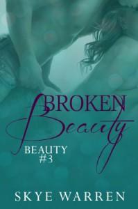 Broken Beauty - Skye Warren