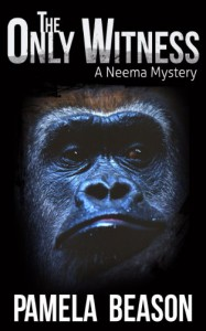 THE ONLY WITNESS (The Neema Mystery Series) - Pamela Beason