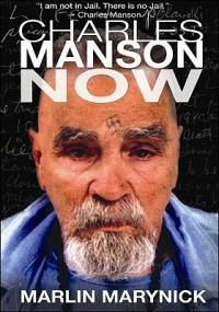 Charles Manson Now - Marlin Marynick