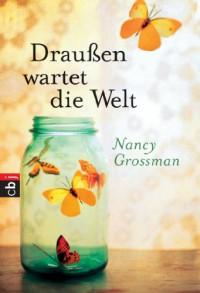 Draußen wartet die Welt - Nancy Grossman