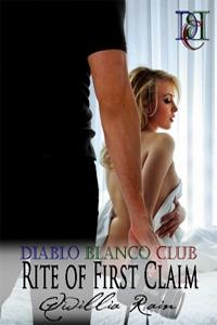 Rite of First Claim (Diablo Blanco Club, #3) - Qwillia Rain