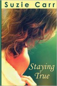 Staying True - Suzie Carr