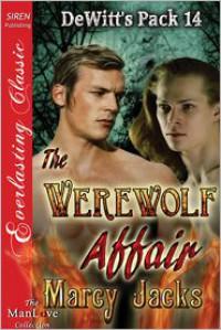 The Werewolf Affair [DeWitt's Pack 14] (Siren Publishing Everlasting Classic ManLove) - Marcy Jacks