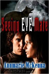 Seeing Eye Mate  - Annmarie McKenna
