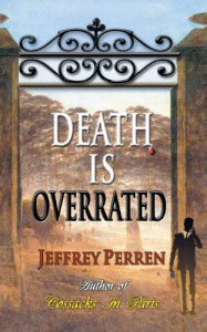Death Is Overrated - Jeffrey Perren