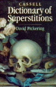 Dictionary of Superstitions - David Pickering