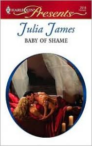 Baby Of Shame (Ulverscroft Large Print Series) - Julia James