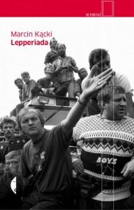 Lepperiada - Marcin Kącki