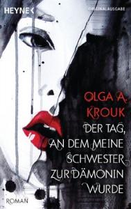 Der Tag an dem meine Schwester zur Dämonin wurde - Olga A. Krouk