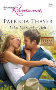 Luke: The Cowboy Heir - Patricia Thayer