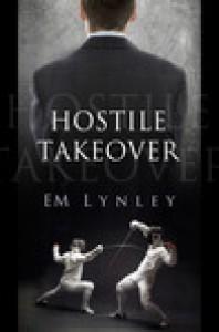 Hostile Takeover - E.M. Lynley