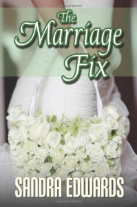 The Marriage Fix (Billionaire Games) (Volume 3) - Sandra Edwards