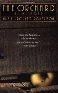 The Orchard: A Memoir - Adele Crockett Robertson