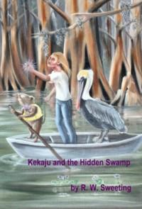 Kekaju and the Hidden Swamp - Robert W. Sweeting