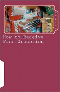 How to Receive Free Groceries - Sarah Holmes