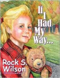 If I Had My Way.. - Rock S. Wilson, Carol Dixon