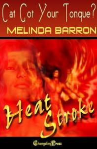 Heat Stroke: Cat Got Your Tongue - Melinda Barron