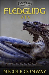 Fledgling: 1 (The Dragonrider Chronicles) - Nicole Conway