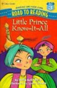 Little Prince Know-It-All (Road to Reading Mile 3: Reading on Your Own) - Sheila Kelly Welch