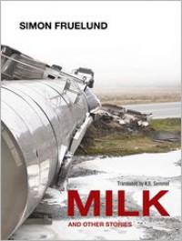 Milk and Other Stories - Simon Fruelund