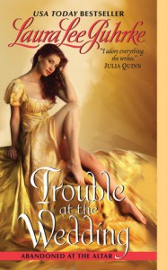 Trouble at the Wedding - Laura Lee Guhrke