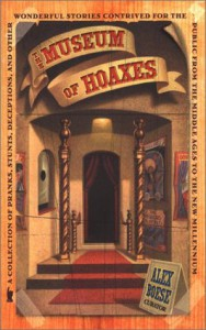The Museum of Hoaxes - Alex Boese