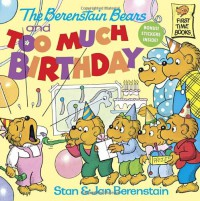 The Berenstain Bears and Too Much Birthday - Stan Berenstain, Jan Berenstain