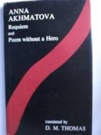 Requiem and Poem Without a Hero - Anna Akhmatova, D.M. Thomas