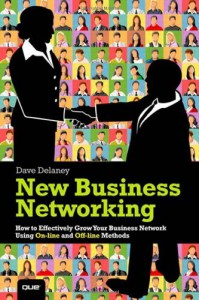 New Business Networking: How to Effectively Grow Your Business Network Using Online and Offline Methods (Que Biz-Tech) - Dave Delaney