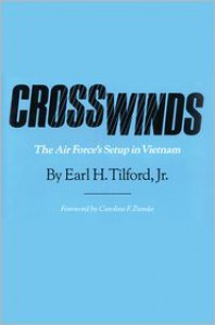 CROSSWINDS: The Air Force's Setup in Vietnam - Earl H. Tilford