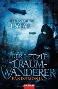 Der letzte Traumwanderer: Pandaemonia - Christoph Lode
