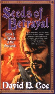 Seeds of Betrayal - David B. Coe