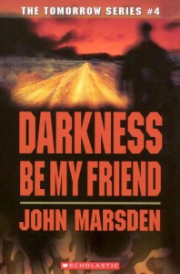 Darkness, Be My Friend - John Marsden